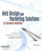 Business Web Design Solutions Using Web Standards: Better Sites, Better Marketing (Solutions) - Kevin Potts