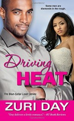 Driving Heat (The Blue-Collar Lover Series) by Day, Zuri (2015) Mass Market Paperback - Zuri Day