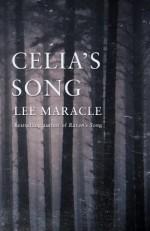 Celia's Song by Maracle, Lee (2014) Paperback - Lee Maracle