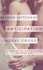 Anticipation: A Hearts & Handcuffs Anthology - Lindsay Cross, Megan Mitcham