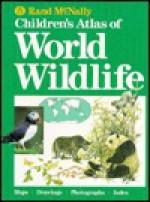 Rand McNally Children's Atlas of World Wildlife - Rand McNally, Jan Wills