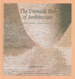 The Unmade Bed of Architecture - Matti K. Makinen, Malcolm Quantrill