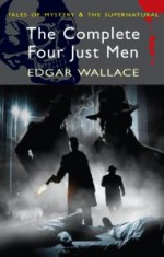 The Complete Four Just Men - Edgar Wallace