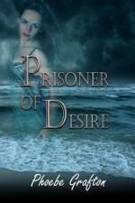 Prisoner of Desire - Phoebe Grafton