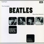 The Complete Beatles Recording Sessions: The Official Story of the Abbey Road Years 1962-1970 - Mark Lewisohn, Paul McCartney