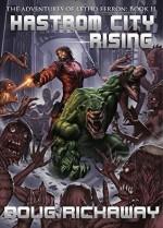 Hastrom City Rising (The Adventures of Letho Ferron Book 2) - Doug Rickaway, David Gatewood