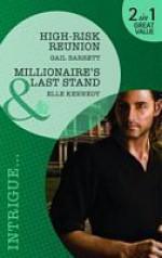 High-Risk Reunion / Millionaire's Last Stand - Gail Barrett, Elle Kennedy