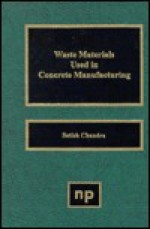Waste Materials Used in Concrete Manufacturing - Satish Chandra