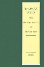 The Correspondence of Thomas Reid - Paul Wood