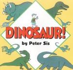 Dinosaur! - Peter Sís