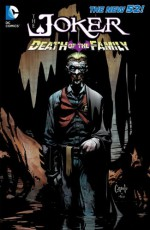 The Joker: Death of the Family - Scott Lobdell, Ann Nocenti, Fabian Nicieza, Tony S. Daniel, Gail Simone, John Layman, Peter J. Tomasi, Scott Snyder, Adam Glass, Kyle Higgins, James Tynion