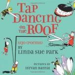 Tap Dancing on the Roof: Sijo (Poems) - Linda Sue Park, Istvan Banyai
