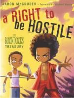 A Right to Be Hostile: The Boondocks Treasury - Aaron McGruder, Michael Moore