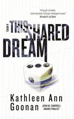 This Shared Dream: A Novel (Dance Family) - Kathleen Ann Goonan