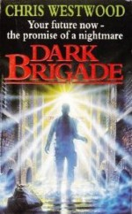 Dark Brigade - Chris Westwood