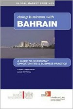 Doing Business with Bahrain - Phillip Dew, Anthony Shoult