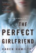 The Perfect Girlfriend - Karen Hamilton