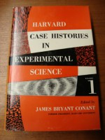 Harvard Case Histories in Experimental Science Volume 1 - James Conant