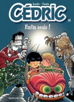 Cédric - 18 - Enfin seuls ! (French Edition) - Cauvin, Raoul Cauvin, Laudec
