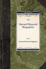 Harvard Memorial Biographies - Thomas Wentworth Higginson