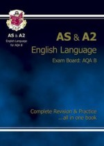 English Language: AS & A2: Exam Board: AQA B: Complete Revision & Practice - Richard Parsons