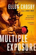 Multiple Exposure: A Sophie Medina Mystery (Sophie Medina Mysteries) - Ellen Crosby