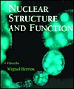 Methods in Cell Biology, Volume 53: Nuclear Structure and Function - Miguel Berrios, Paul T. Matsudaira, Leslie Wilson