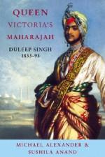 Phoenix: Queen Victoria's Maharajah: Duleep Singh 1838-93 - Michael Alexander, Sushila Anand