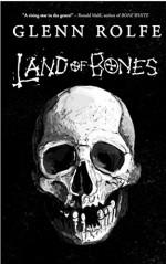 Land of Bones: 14 Tales of the Strange and Macabre - Glenn Rolfe
