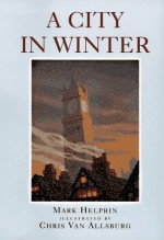 A City in Winter - Mark Helprin, Chris Van Allsburg