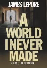 A World I Never Made - James LePore