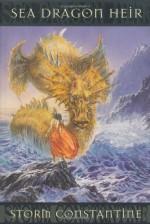 Sea Dragon Heir - Storm Constantine