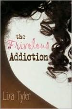 The Frivolous Addiction - Lisa M. Tyler