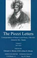The Piozzi Letters V6: Correspondence of Hester Lynch Piozzi, 1784-1821 (Formerly Mrs. Thrale): 1817-1821 - Edward A. Bloom, O. M. Brack, Lillian D. Bloom, Gay W. Brack