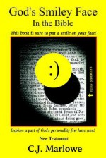 God's Smiley Face in the Bible: New Testament - C. Marlowe