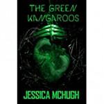 The Green Kangaroos - Jessica McHugh