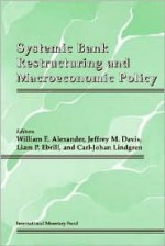 Systemic Bank Restructuring And Macroeconomic Policy - William Alexander, Jeffrey M. Davis