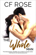 The Whole Man - CF Rose
