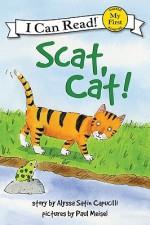 Scat, Cat! - Alyssa Satin Capucilli, Paul Meisel