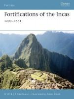 Fortifications of the Incas - H.W. Kaufmann, J.E. Kaufmann, Adam Hook