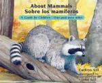 About Mammals: A Guide for Children / Sobre Los Maniferos: Una Guia Para Ninos - Cathryn Sill, John Sill