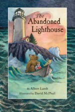 The Abandoned Lighthouse - Albert Lamb, David McPhail