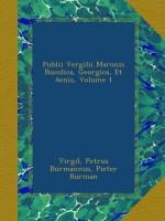 Publii Vergilii Maronis Bucolica, Georgica, Et Aenis, Volume 1 (Latin Edition) - Virgil, Petrus Burmannus, Pieter Burman