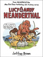 Lucy & Andy Neanderthal (Lucy and Andy Neanderthal) - Jeffrey Brown, Jeffrey Brown