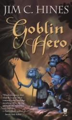 Goblin Hero - Jim C. Hines