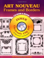 Art Nouveau Frames and Borders CD-ROM and Book - Dover Publications Inc.