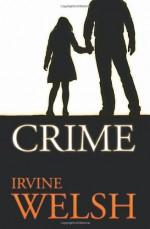 Crime - Irvine Welsh