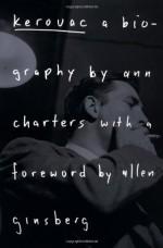 Kerouac: A Biography - Ann Charters, Allen Ginsberg
