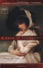 A Catch of Consequence - Diana Norman