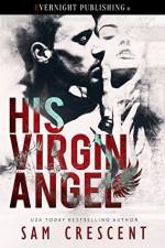 His Virgin Angel - Sam Crescent